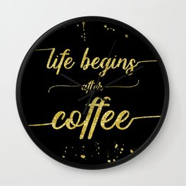TEXT ART GOLD Life begins after coffee Wall Clock