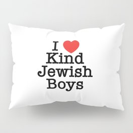 I Love Kind Jewish Boys Pillow Sham
