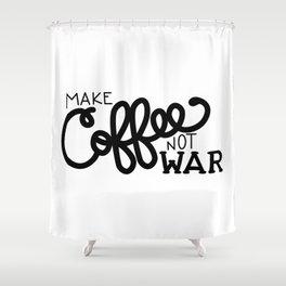 Coffee Not War (Black) Shower Curtain