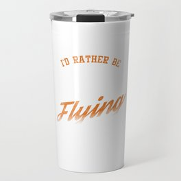 I'd Rather Be Flying Aircraft Aviator Pilot Flight Engineers Airplane Planes Air Vehicles Gift Travel Mug