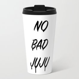 No bad Juju Travel Mug