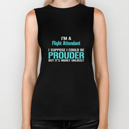 Flight Attendant Could Be Prouder Highly Unlikely T-Shirt Biker Tank