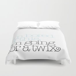 I'm bored of this, I'm going for a Twix Duvet Cover