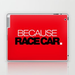 BECAUSE RACE CAR v6 HQvector Laptop & iPad Skin