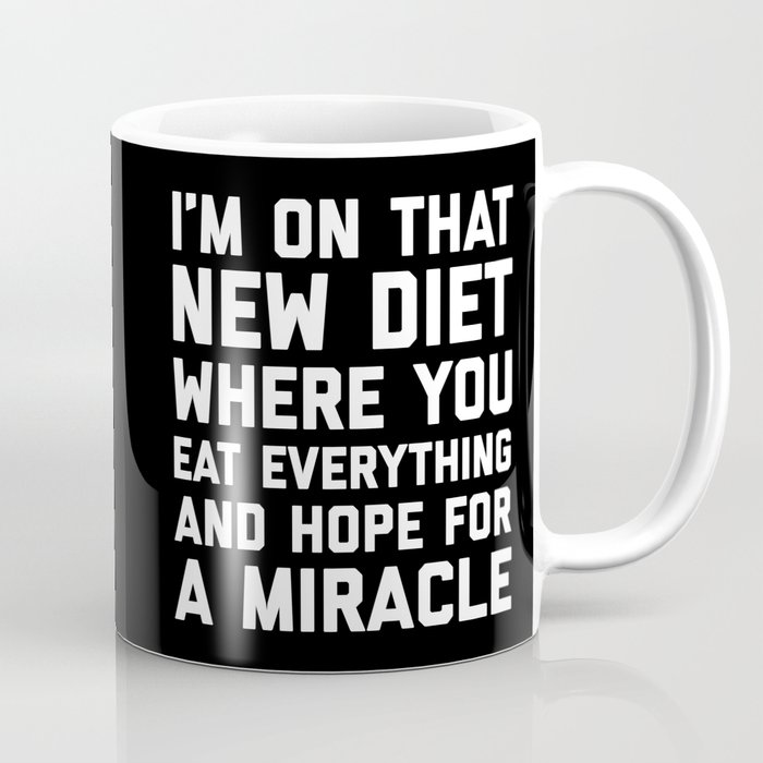 New Diet Funny Quote Coffee Mug