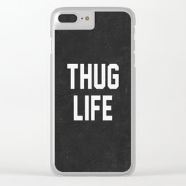 Thug Life - black Clear iPhone Case