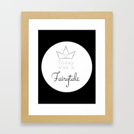 Today was a Fairytale <3 Framed Art Print