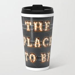 The Place to Be - Bulb Travel Mug