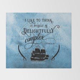 Delightfully complex quote - Nikolai Lantsov - Leigh Bardugo Throw Blanket