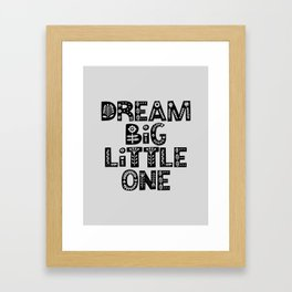 Dream Big Little One inspirational nursery art black and white typography poster home wall decor Framed Art Print