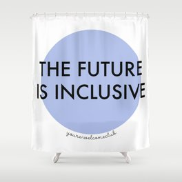 The Future Is Inclusive - Blue Shower Curtain