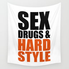 Sex, Drugs & Hardstyle Quote Wall Tapestry