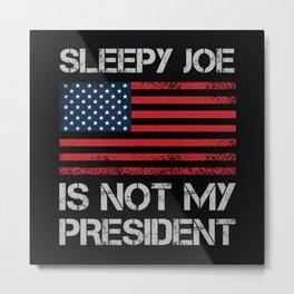 Sleepy Joe Anti Biden Pro Trump USA Gift Metal Print