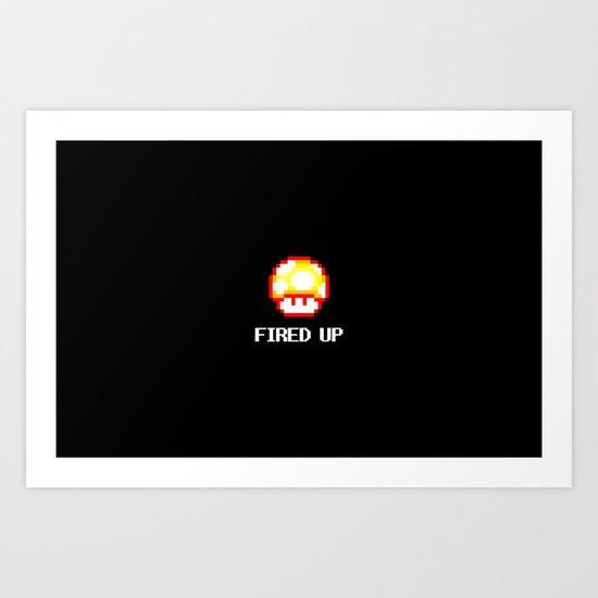 FIRED UP Art Print