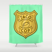 taco Shower Curtains featuring Taco Cop by Josh LaFayette