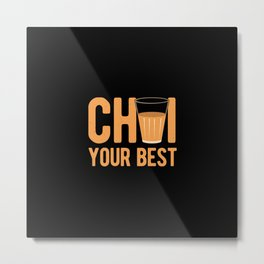 Chai Funny Pun Metal Print