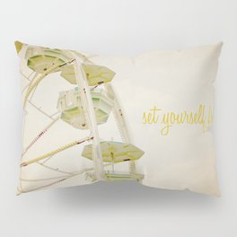 Set Yourself Free Pillow Sham