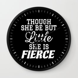 Little & Fierce (Black & White) Wall Clock