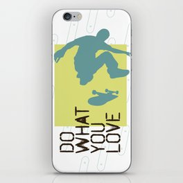 Do What You Love : Skate iPhone Skin