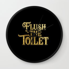 Flush the Toilet Wall Clock
