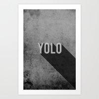 yolo Art Prints featuring YOLO by Barbo's Art