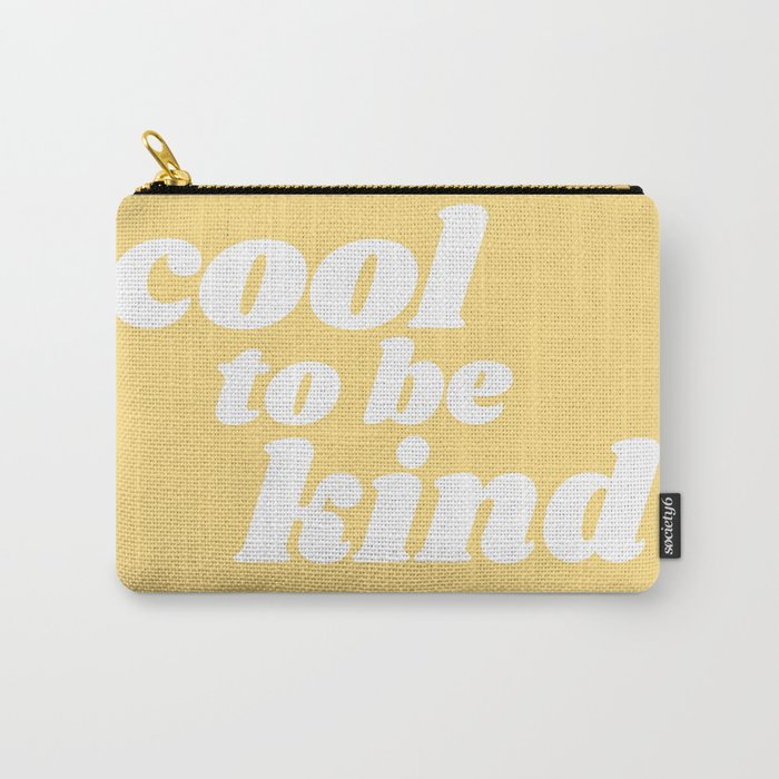cool to be kind Carry-All Pouch