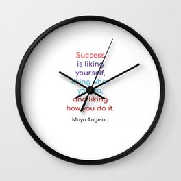 Success is liking yourself Wall Clock
