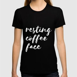 Resting Coffee Face - Morning Coffee T-shirt