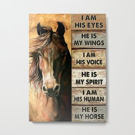 Poster HE IS MY HORSE Metal Print