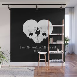 Love the dead, eat the living! Wall Mural