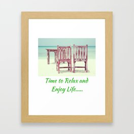 Time to Relax and Enjoy Life Framed Art Print