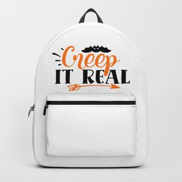 Creep It Real Funny Halloween Spooky Backpack