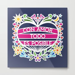 Con Amor Todo Es Posible - With Love Everything Is Possible (BMC) Metal Print