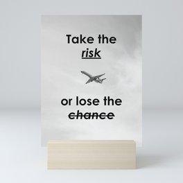Motivational - Take The Risk - Motivation Mini Art Print