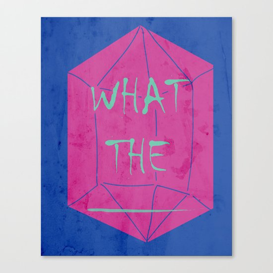 what the _______ Canvas Print