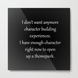 Character building experiences. Metal Print