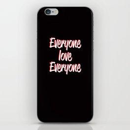 Everyone Love Everyone iPhone Skin