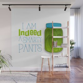 I am indeed a smarty pants. Wall Mural