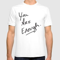 You are enough. White Mens Fitted Tee SMALL