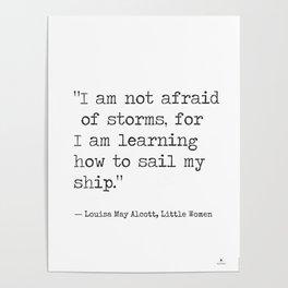"Louisa May Alcott, Little Women ""I am not afraid of storms..."" Poster"