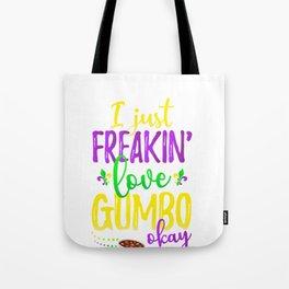 I Just Freakin' Love Gumbo Mardi Gras Party Tote Bag