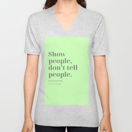 Show people, don't tell people. David Goggins Unisex V-Neck