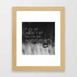 ...say please & kiss me Framed Art Print