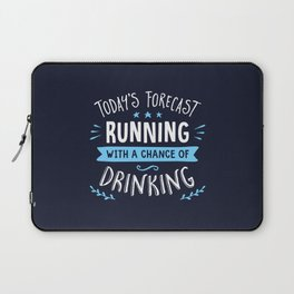 Todays Forecast Running With A Chance Of Drinking Laptop Sleeve