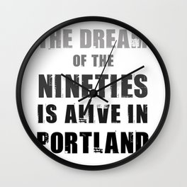 Portlandia Dream of the Nineties Wall Clock