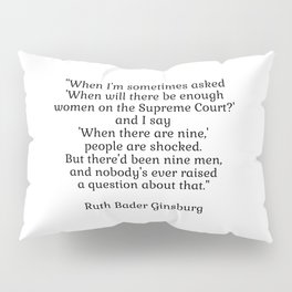 When there are nine - Ruth Bader Ginsburg Pillow Sham