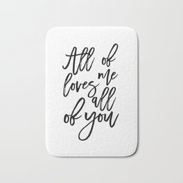 SONG LYRICS QUOTE All of Me Loves All of You, Wedding gift, Anniversary Gift Wedding Printables Bath Mat