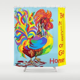 Be Nice or Go Home! Shower Curtain