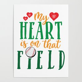 My Heart Is On That Field Baseball graphic Poster