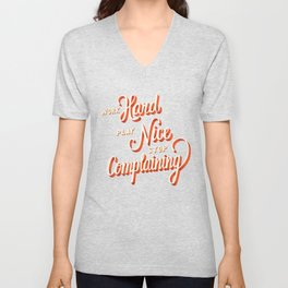 Work hard, play nice, stop complaining Unisex V-Neck